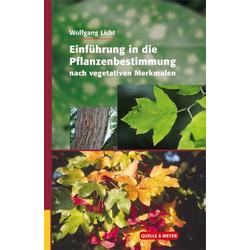 Einführung in die Pflanzenbestimmung nach vegetativen Merkmalen als Buch von Wolfgang Licht