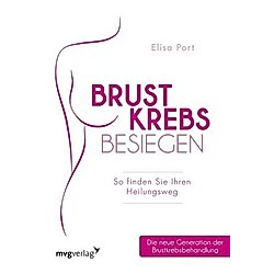 Brustkrebs besiegen. Elisa Port  - Buch