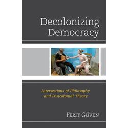 Decolonizing Democracy: eBook von Ferit Güven