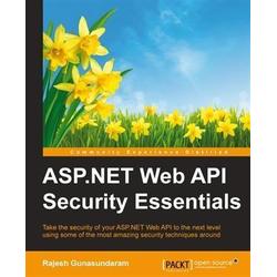 ASP.NET Web API Security Essentials: eBook von Rajesh Gunasundaram