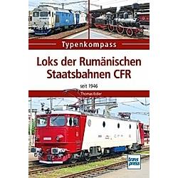 Loks der Rumänischen Staatsbahnen CFR; .. Thomas Estler  - Buch