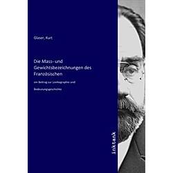 Die Mass- und Gewichtsbezeichnungen des Französischen - Buch