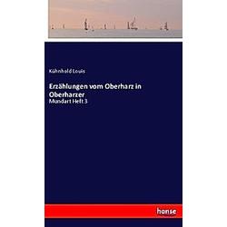 Erzählungen vom Oberharz in Oberharzer. Kühnhold Louis  - Buch
