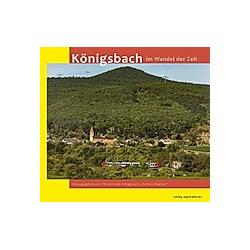 Königsbach im Wandel der Zeit. Stefan Schaupp  - Buch