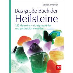 Das große Buch der Heilsteine als Buch von Sigrid E. Günther
