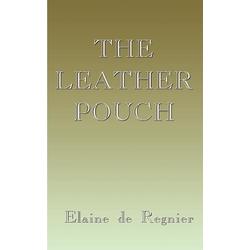 The Leather Pouch als Taschenbuch von Elaine de Regnier