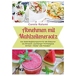 Abnehmen mit Mahlzeitenersatz. Carola Ralumi  - Buch