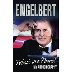 Engelbert - What's In A Name?: eBook von Engelbert Humperdinck