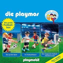 Die grosse Fussball-Box Folgen 7 51 60: Das grosse Spiel / Im Fussballfieber / Die magische Fussballmeisterschaft - Das Original Playmobil Hörspie...