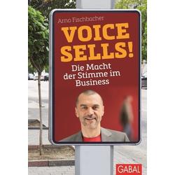 Voice sells! als Buch von Arno Fischbacher