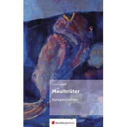 Maulbrüter als Buch von Ulrich Linhoff