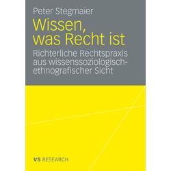 Wissen was Recht ist als Buch von Peter Stegmaier