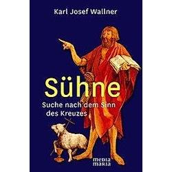 Sühne. Karl Josef Wallner  - Buch