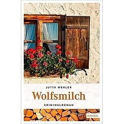 Wolfsmilch. Jutta Mehler  - Buch