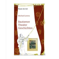 Bautzener Theater Geschichten als Buch von Michael Lorenz