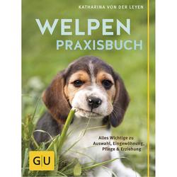 GU Welpen Praxisbuch von Katharina von der Leyen