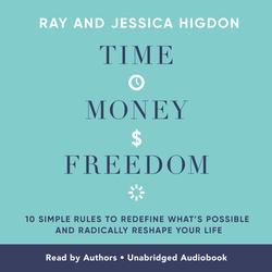Time Money Freedom als Hörbuch Download von Ray Higdon/ Jessica Higdon