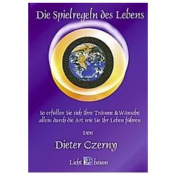 Die Spielregeln des Lebens. Dieter Czerny  - Buch