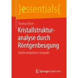 Kristallstrukturanalyse durch Röntgenbeugung: eBook von Thomas Oeser
