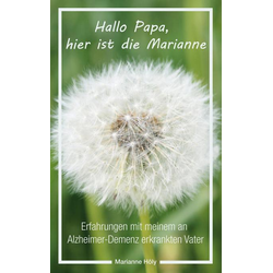 Hallo Papa hier ist die Marianne als Buch von Marianne Höly