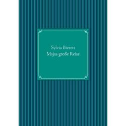 Majas große Reise als Buch von Sylvia Bierett