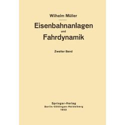Eisenbahnanlagen und Fahrdynamik: eBook von W. Müller