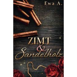 Zimt und Sandelholz als Buch von Ewa A.