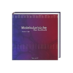 Die Molekularküche - Das Kochbuch