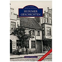 Husumer Geschichten. Thomas Friedrichsen  - Buch