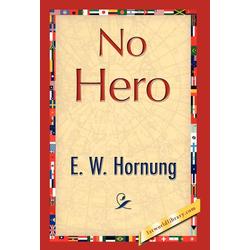 No Hero als Buch von Hornung E. W. Hornung