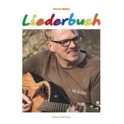 Florian Müller: Liederbuch als Buch von Florian Müller