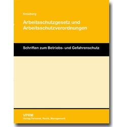 Arbeitsschutzgesetz und Arbeitsschutzverordnungen als Buch von Kurt Kreizberg
