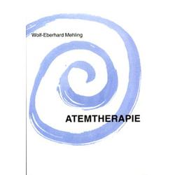 Atemtherapie: Buch von Wolf E. Mehling