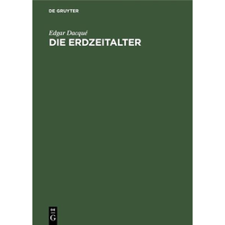 Die Erdzeitalter als Buch von Edgar Dacqué