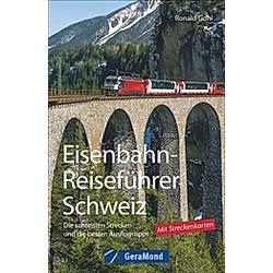 Eisenbahn-Reiseführer Schweiz. Ronald Gohl  - Buch
