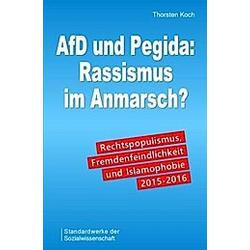 AfD und Pegida: Rassismus im Anmarsch?. Thorsten Koch  - Buch