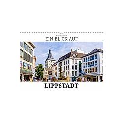 Ein Blick auf Lippstadt (Wandkalender 2021 DIN A3 quer)