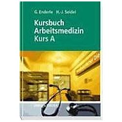 Arbeitsmedizin  Kurs A. Hans-Joachim Seidel  Gerd Enderle  - Buch