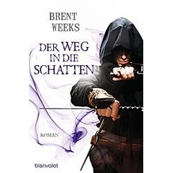 Der Weg in die Schatten / Schatten Trilogie Bd.1. Brent Weeks  - Buch