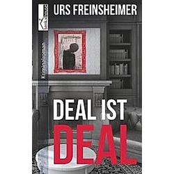 Deal ist Deal. Urs Freinsheimer  - Buch
