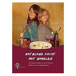 Rotblond kocht mit Uhudler. Karin Dorfner  Sissi Kaiser  - Buch