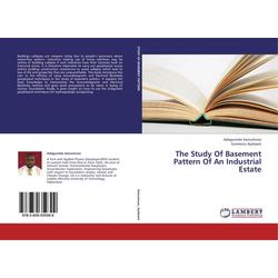 The Study Of Basement Pattern Of An Industrial Estate als Buch von Adagunodo Aanuoluwa/ Sunmonu Ayobami