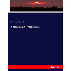 A Treatise on Hydrostatics als Buch von Sir George Greenhill