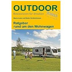 Ratgeber rund um den Wohnwagen. Marie-Luise Großelohmann  Dieter Großelohmann  - Buch