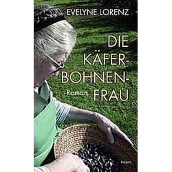 Die Käferbohnenfrau. Evelyn Lorenz  - Buch