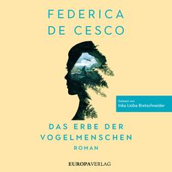 Das Erbe der Vogelmenschen als Hörbuch Download von Federica de Cesco