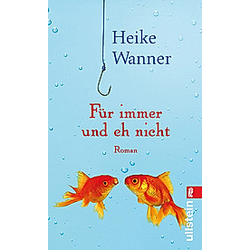 Für immer und eh nicht. Heike Wanner  - Buch