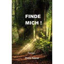 Finde mich!: eBook von Diana Hübner
