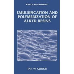Emulsification and Polymerization of Alkyd Resins als Buch von Jan W. Gooch