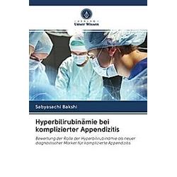 Hyperbilirubinämie bei komplizierter Appendizitis. Sabyasachi Bakshi  - Buch